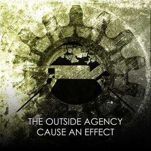 The Outside Agency - Cause An Effect (2016)