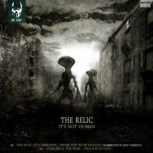 The Relic - It's Not Human (2013)