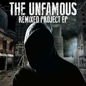 The Unfamous - Remixed Project EP (2015)