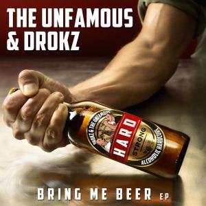 The Unfamous & Drokz - Bring Me Beer EP (2016)