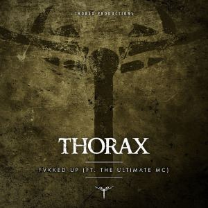 Thorax Ft. The Ultimate MC - Fvkked Up (2015)