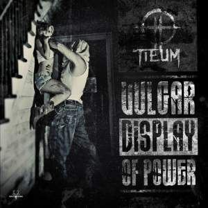 Tieum - Vulgar Display Of Power (2012)