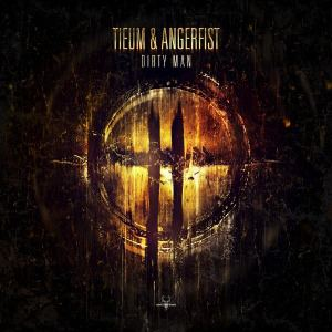 Tieum and Angerfist - Dirty Man (2014)