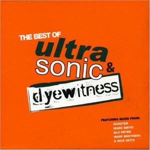 Ultra-Sonic and Dyewitness - The Best Of (2004)