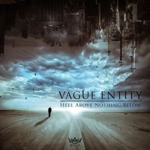 Vague Entity - Hell Above, Nothing Below (2015)