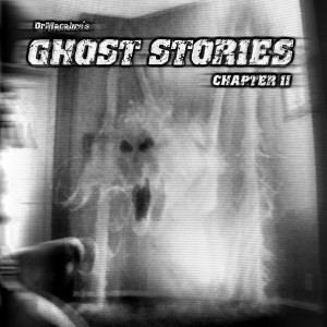 Dr. Macabre - Ghost Stories: Chapter 2 (2010)