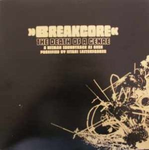 Istari Lasterfahrer - Breakcore The Death Of A Genre (2007)