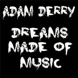 Adam Derry aka Freethinker - Dreams Made of Music (2011)
