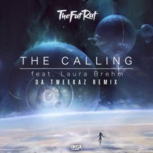 TheFatRat ft. Laura Brehm - The Calling (Da Tweekaz Remix) (2017)