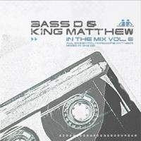 Bass D & King Matthew - In The Mix Vol. 6 (2003)