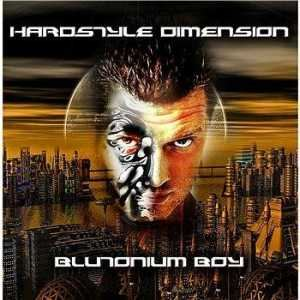 Blutonium Boy - Hardstyle Dimension (2008)
