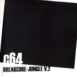 C64 - Breakcore-Jungle V.2 (2002)
