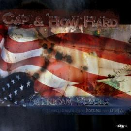 Cap & How Hard - American Rebels (2010)