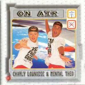 Charly Lownoise & Mental Theo - On Air (1996)