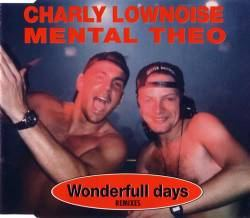 Charly Lownoise & Mental Theo - Wonderfull Days (Remixes) (1994)