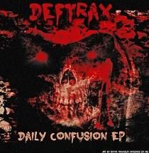 Deftrax - Daily Confusion EP (2011)