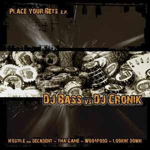 DJ Bass vs DJ Cronik - Place your Bets E.P. (2007)