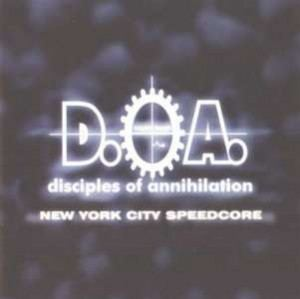 Disciples Of Annihilation - New York City Speedcore