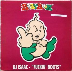 DJ Isaac - Fuckin' Boots (1995)