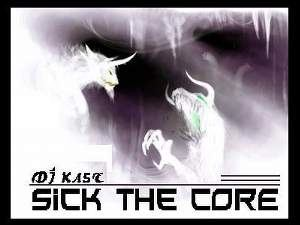 DJ KaSt - Sick The Core (2008)