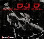 DJ D - The Melody Man (2006)