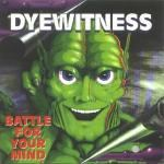 Dyewitness - Battle For Your Mind (1995)