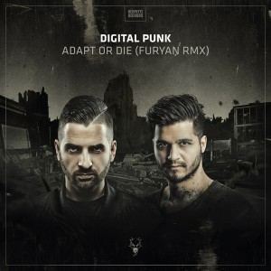 Digital Punk feat. MC Nolz - Adapt Or Die (Furyan Remix) (2017)