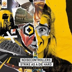 Noisecontrollers ‎– Strike As A Die Hard (Official Q-Base Anthem 2017)