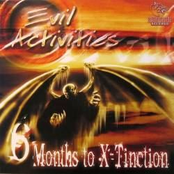Evil Activities - 6 Months To X-Tinction 320 (1999)