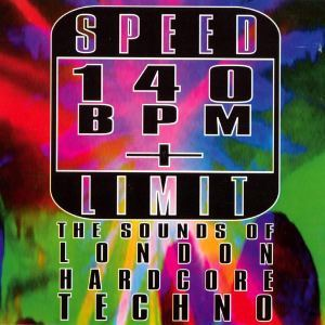 VA - Speed Limit 140 BPM Plus: The Sounds Of London Hardcore Techno (1993)