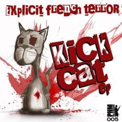 Explicit French Terror - Kick Cat EP (2011)