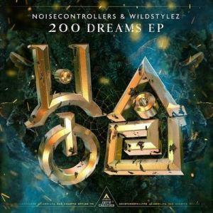 Noisecontrollers & Wildstylez - 200 Dreams EP (2019)