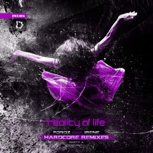 FOBOZ feat. IRENE - Reality Of Life: Hardcore Remixes (Party A) (2012)
