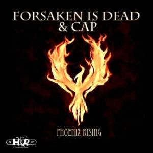 Forsaken Is Dead & Cap - Phoenix Rising (2009)