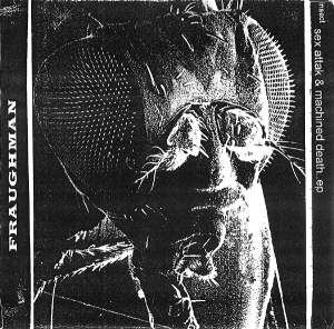 Fraughman - Insect Sex Attak & Machined Death EP (2000)