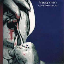 Fraughman - Constant Decay (2003)