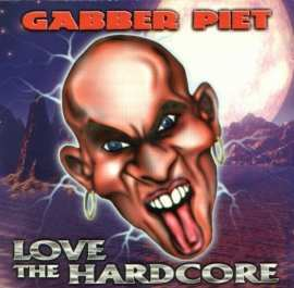 Gabber Piet - Love The Hardcore (1997)