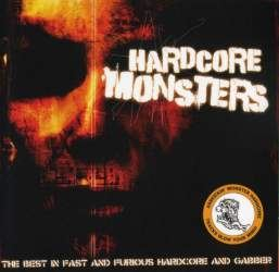 VA - Hardcore Monsters: The Best In Fast And Furious Hardcore And Gabber (2006)