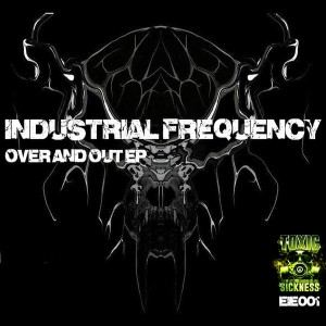 Industrial Frequency - Over And Out EP (2017)