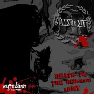 Junkie Kut - Death To The Red Grave Army (2009)