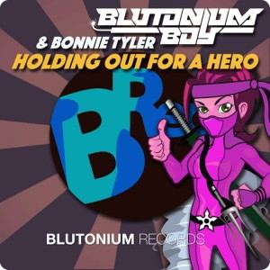 Blutonium Boy & Bonnie Tyler - Holding out for a Hero (2016)