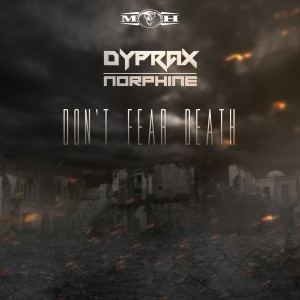 Dyprax  Norphine - Don't Fear Death (2017)