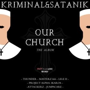 Kriminal  Satanik - Our Church The Album