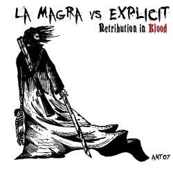 La Magra vs. Explicit - Retribution In Blood (2010)