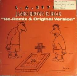 L.A. Style - James Brown Is Dead (1992)