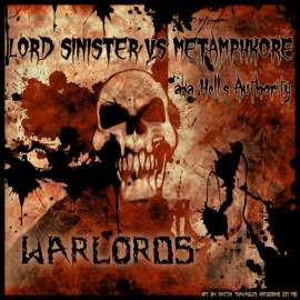 Lord Sinister VS Metamphkore AKA Hells Authority - Warlords (2010)