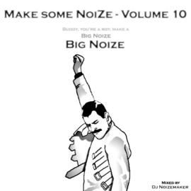 Dj Noizemaker - Make some NoiZe Volume 10 - Big NoiZe (2012)