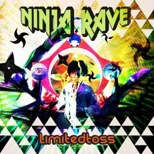 Ninja Rave - Limited Toss (2012)