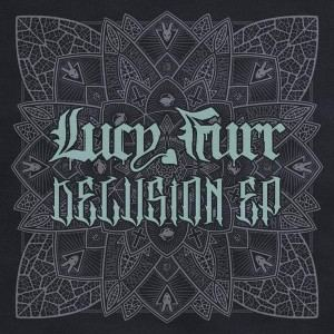 Lucy Furr - Delusion EP