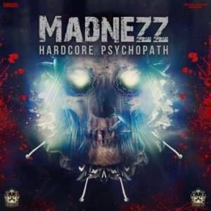 Madnezz & Naughty Kicks - Hardcore Psychopath (2016)